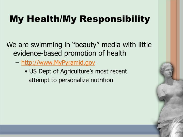 My Health/My Responsibility