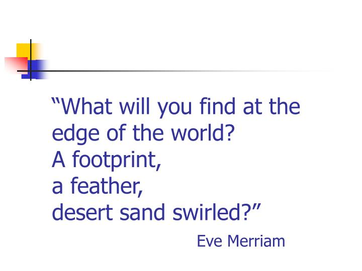 """What will you find at the edge of the world?"