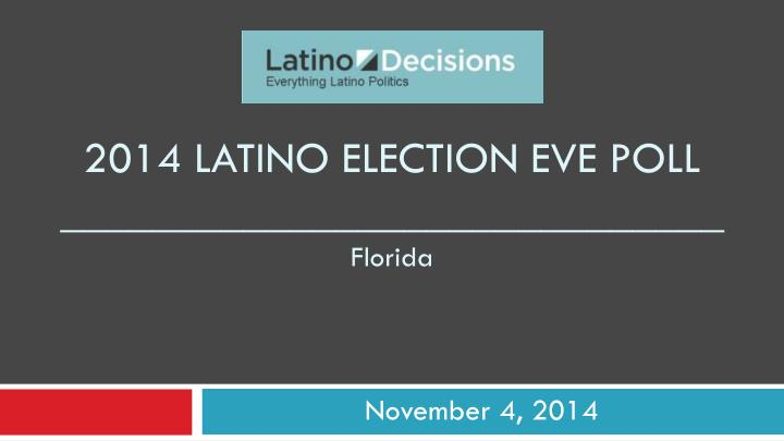 2014 latino election eve poll florida
