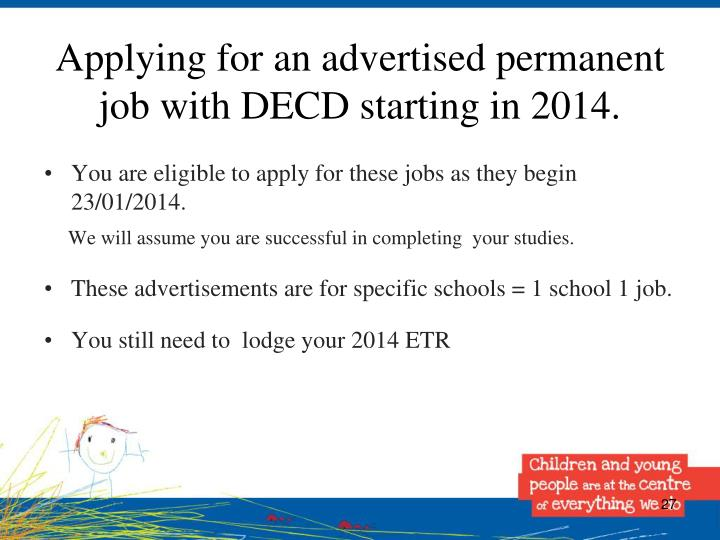 Applying for an advertised permanent job with DECD starting in 2014.