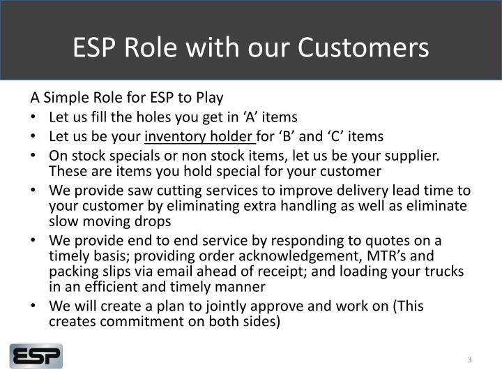 Esp role with our customers