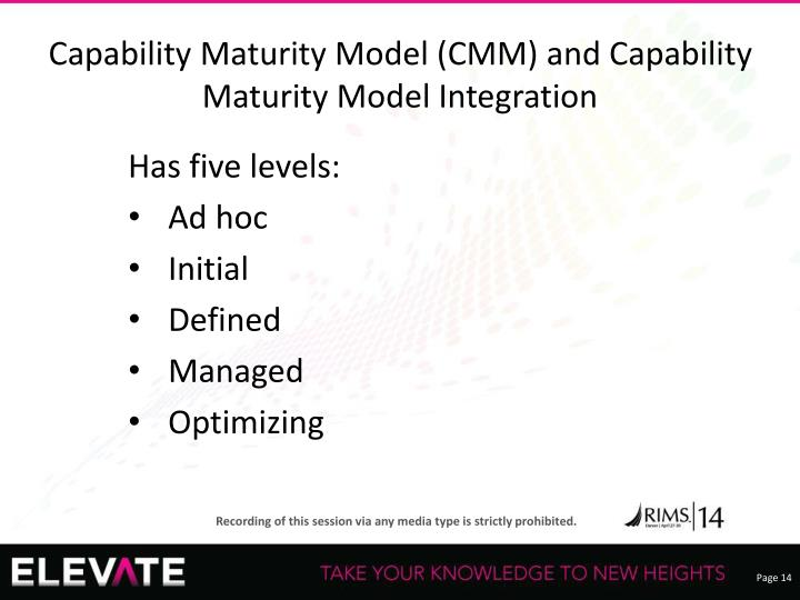 Capability Maturity Model (CMM) and Capability Maturity Model Integration