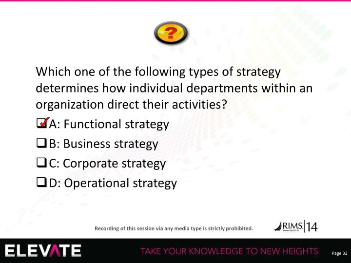 Which one of the following types of strategy determines how individual departments within an organization direct their activities?