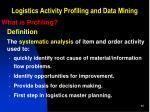 logistics activity profiling and data mining1