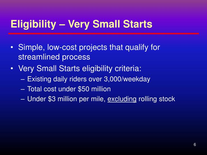 Eligibility – Very Small Starts