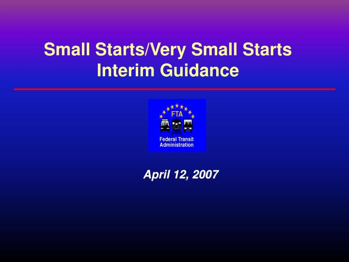 Small starts very small starts interim guidance