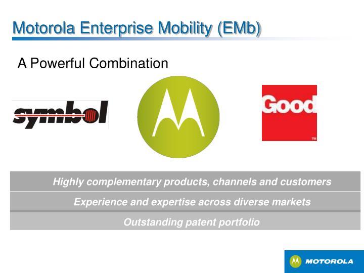 Motorola Enterprise Mobility (EMb)