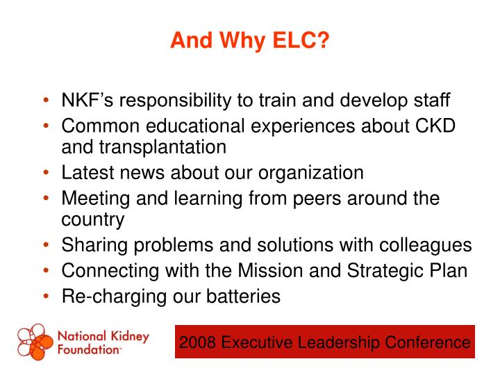 And Why ELC?