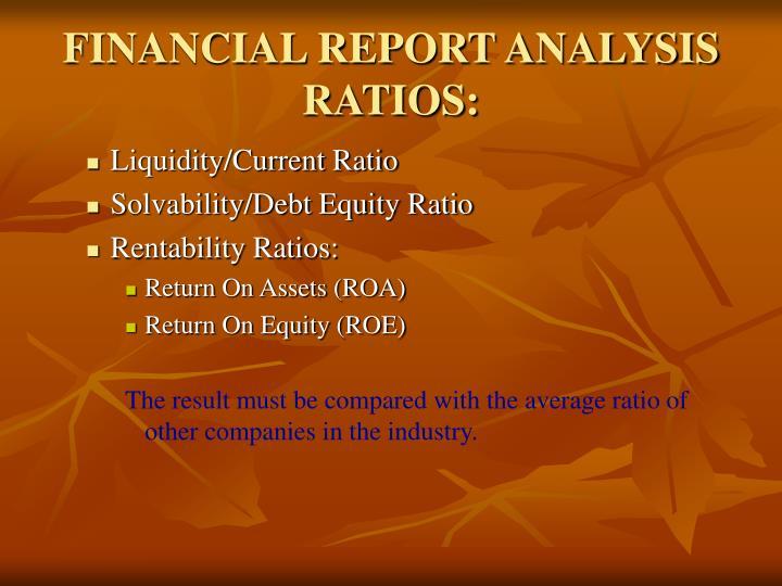 FINANCIAL REPORT ANALYSIS RATIOS: