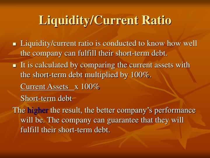 Liquidity/Current Ratio