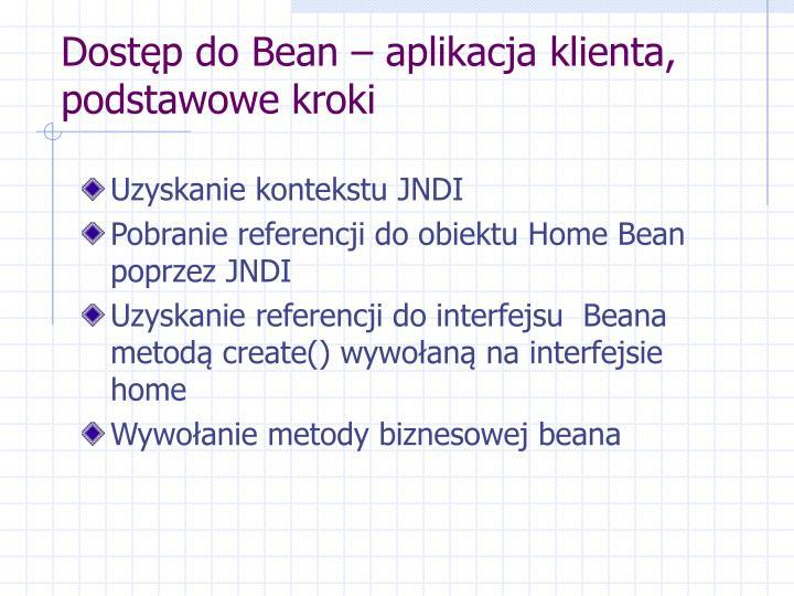 Dostęp do Bean – aplikacja klienta, podstawowe kroki