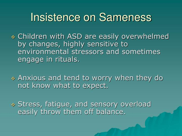 Insistence on Sameness