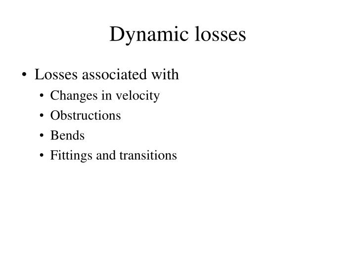 Dynamic losses