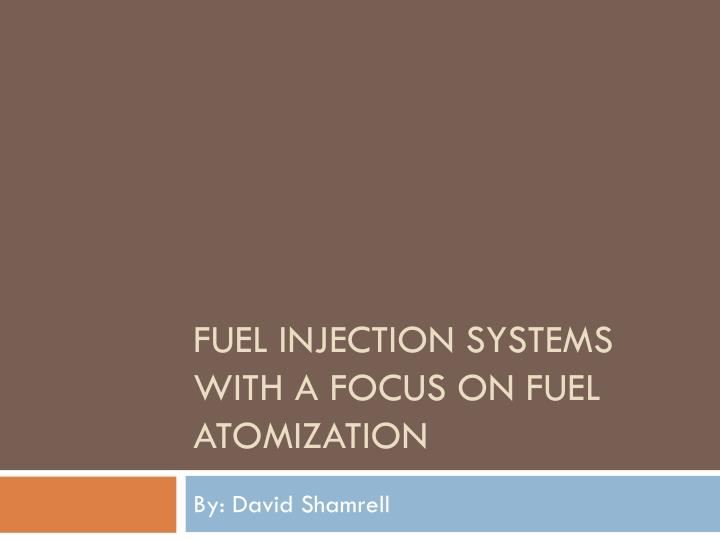 Fuel injection systems with a focus on fuel atomization