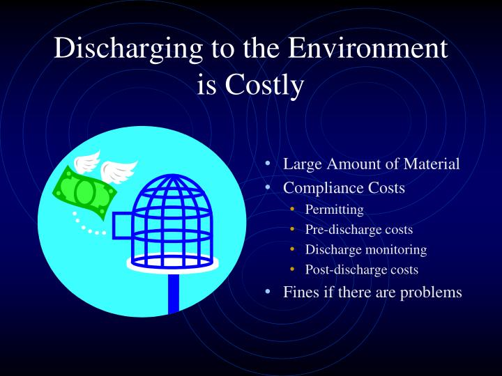Discharging to the Environment  is Costly