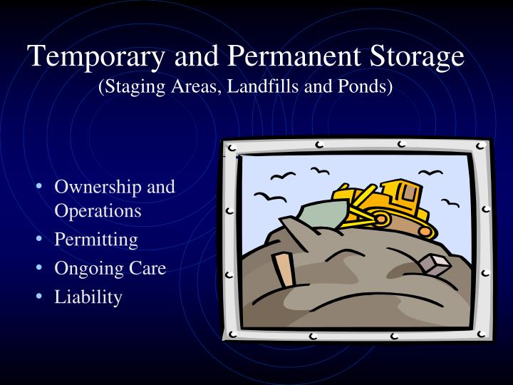 Temporary and Permanent Storage