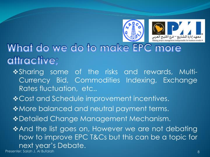 What do we do to make EPC more attractive;