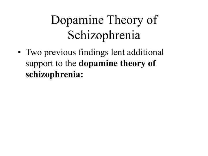 Dopamine Theory of Schizophrenia