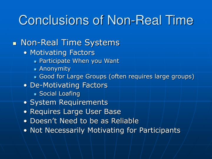 Conclusions of Non-Real Time