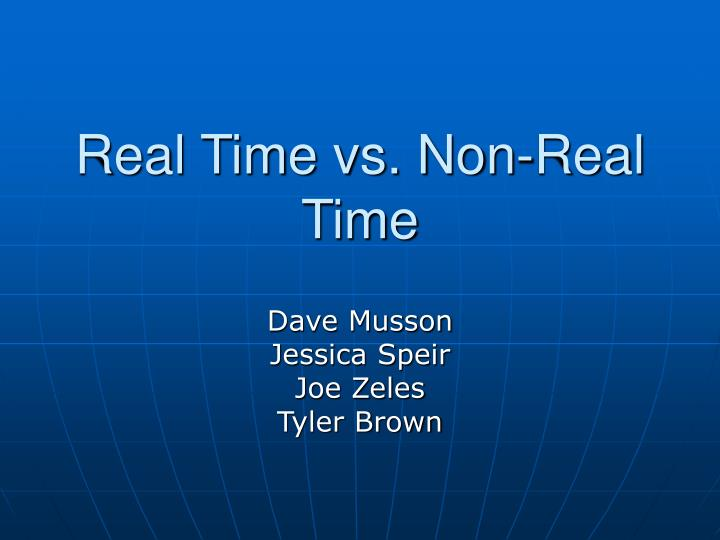 real time vs non real time