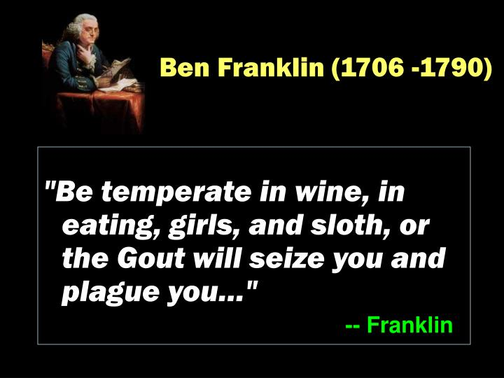 Ben Franklin (1706 -1790)