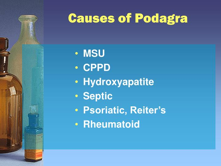 Causes of Podagra