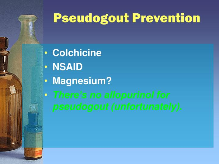 Pseudogout Prevention