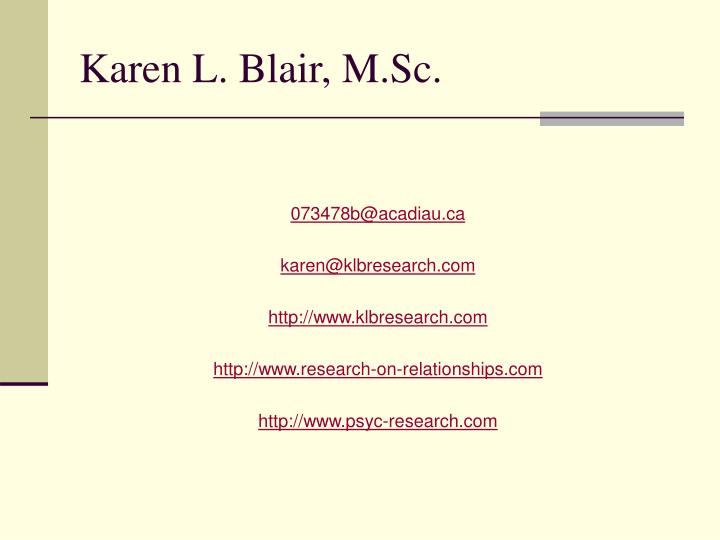 Karen L. Blair, M.Sc.