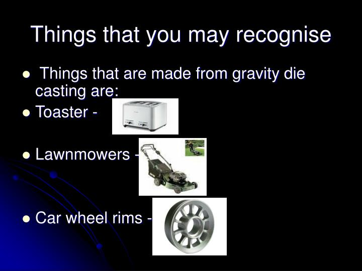 Things that you may recognise
