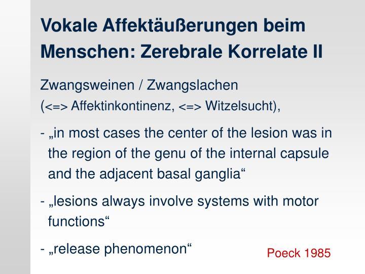 Vokale Affektäußerungen beim Menschen: Zerebrale Korrelate II