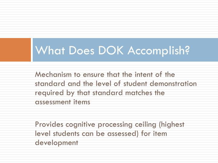 What Does DOK Accomplish?
