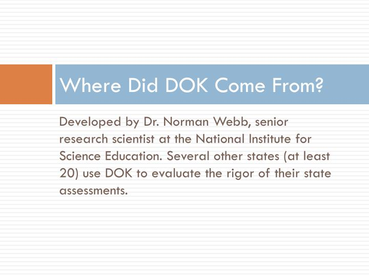 Where Did DOK Come From?