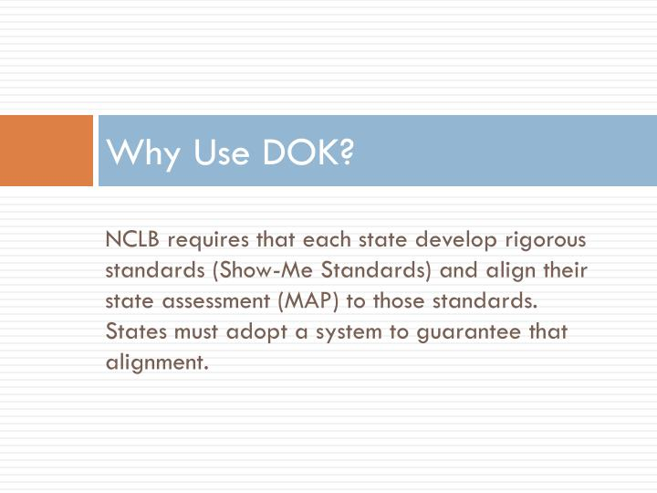 Why use dok