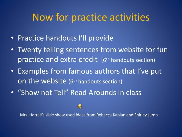 Now for practice activities