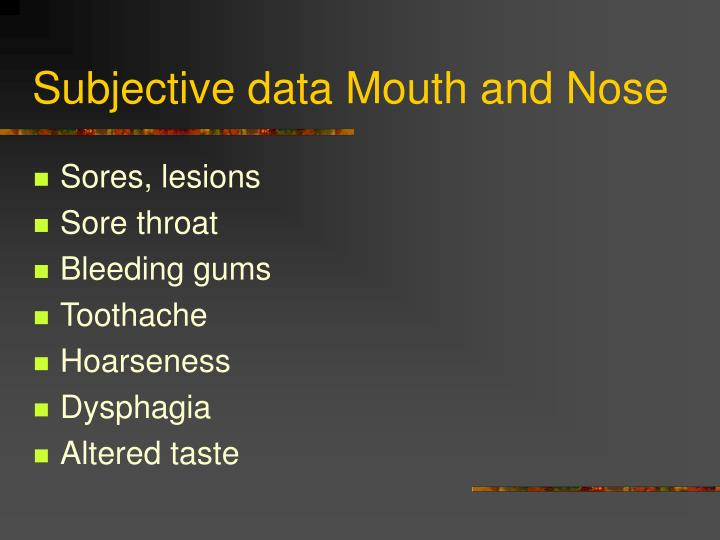 Subjective data Mouth and Nose