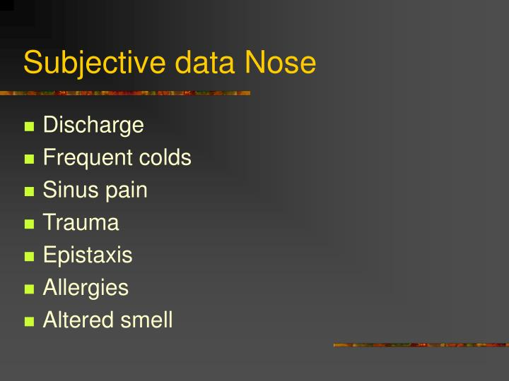 Subjective data Nose