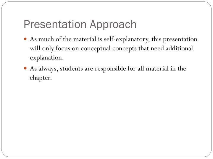 Presentation Approach