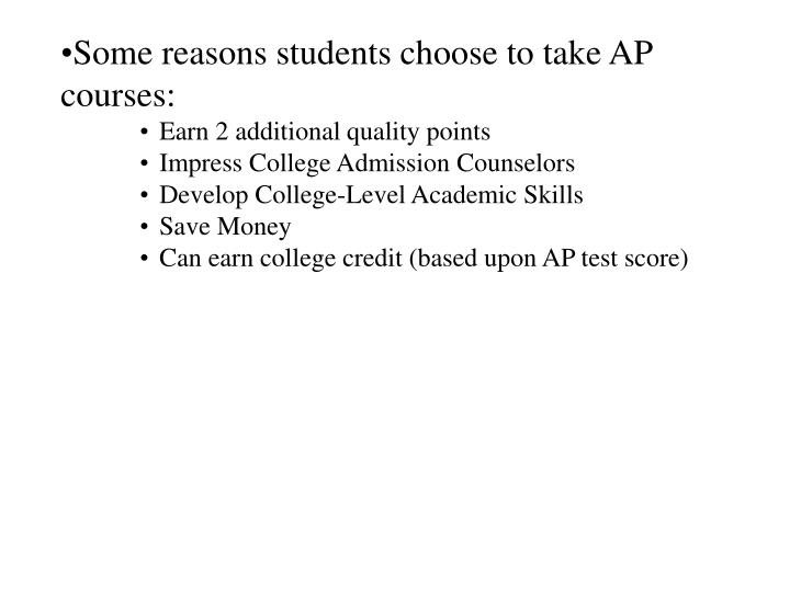 Some reasons students choose to take AP courses: