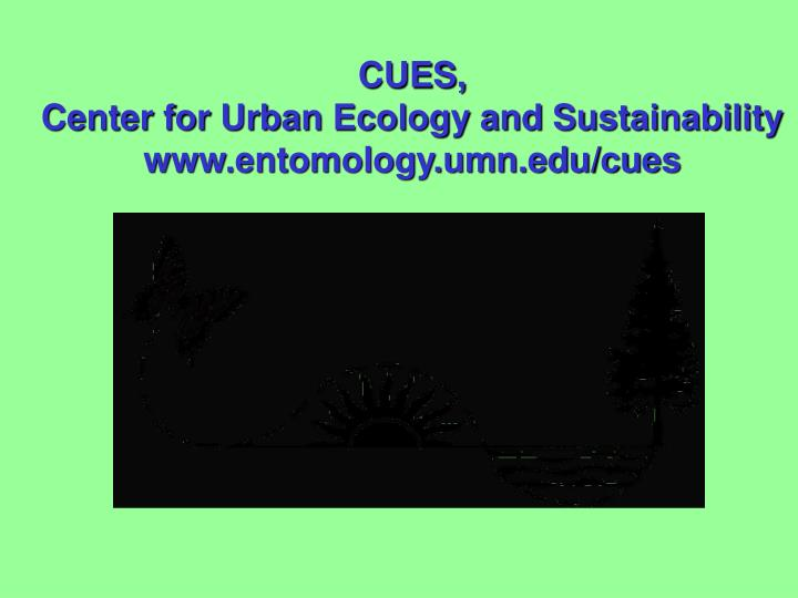 Cues center for urban ecology and sustainability www entomology umn edu cues