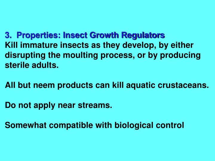 3.  Properties: Insect Growth Regulators
