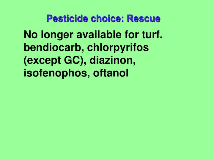 Pesticide choice: Rescue