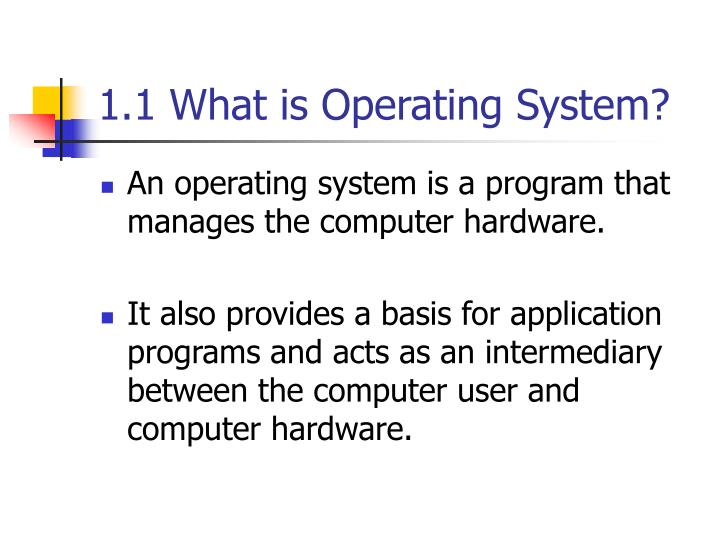 1 1 what is operating system