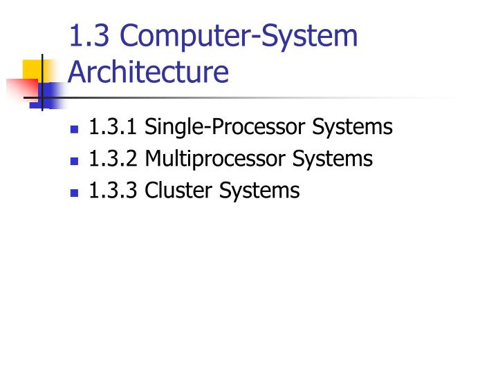 1.3 Computer-System Architecture