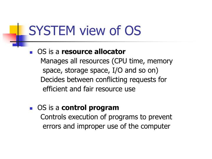 SYSTEM view of OS