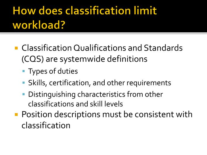 How does classification limit workload?