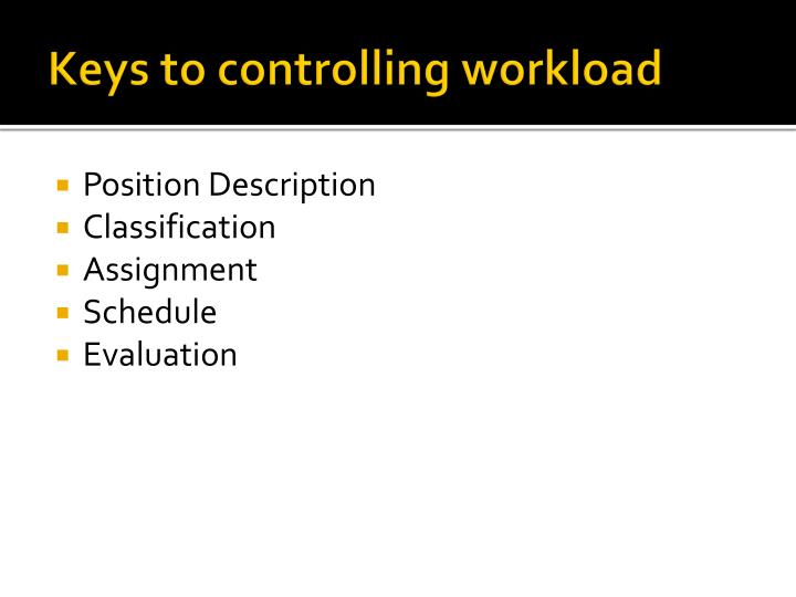 Keys to controlling workload