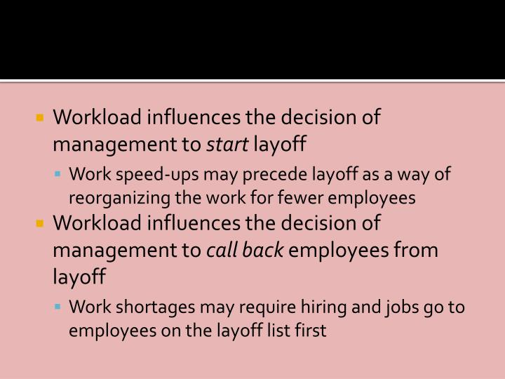 Workload influences the decision of management to