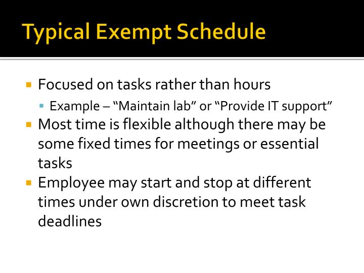 Typical Exempt Schedule