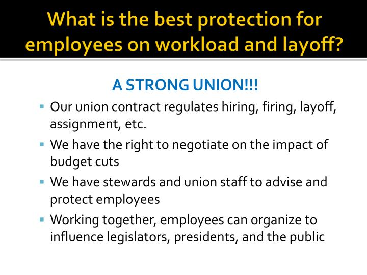 What is the best protection for employees on workload and layoff?