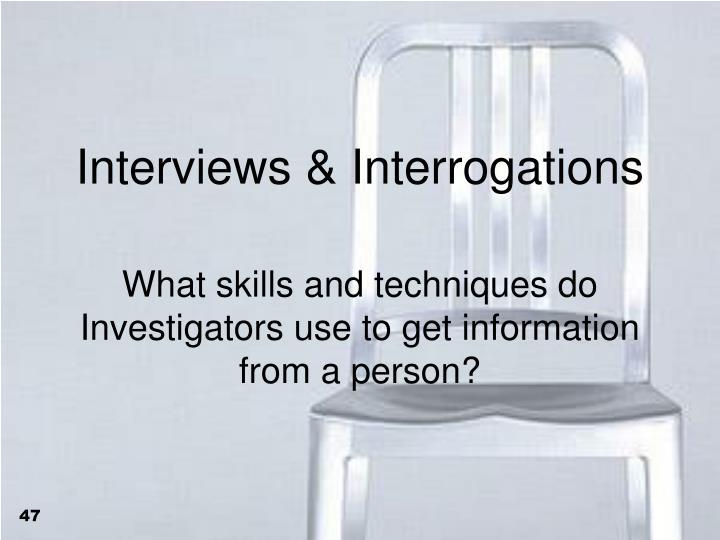 Interviews & Interrogations